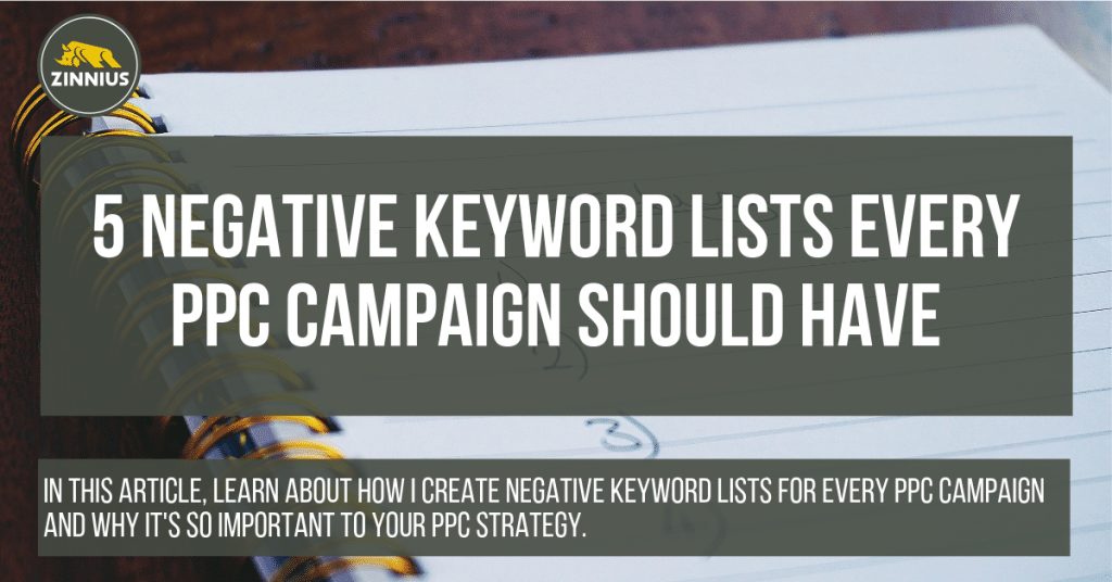 5 Negative Keyword Lists Every PPC Campaign Should Have