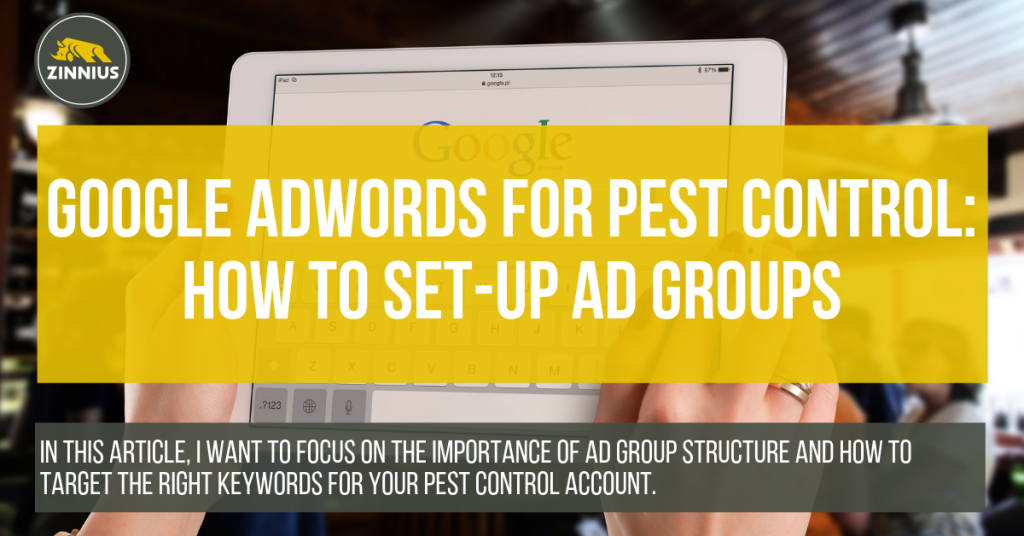 Google AdWords for Pest Control How to Set-up Ad Groups